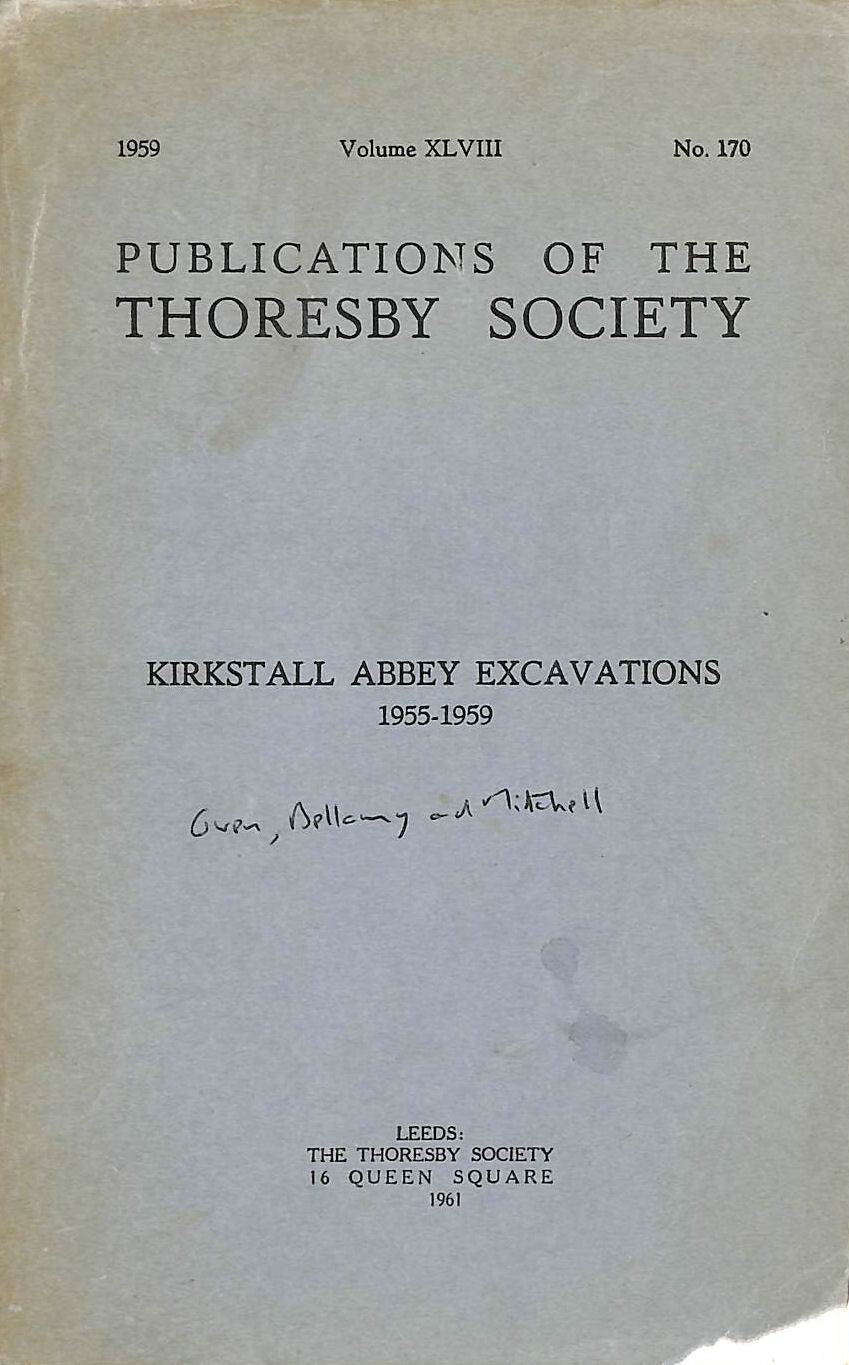 Image for Kirkstall Abbey Excavations 1955-1959. The Publications of the Thoresby Society. Vol. XLVIII