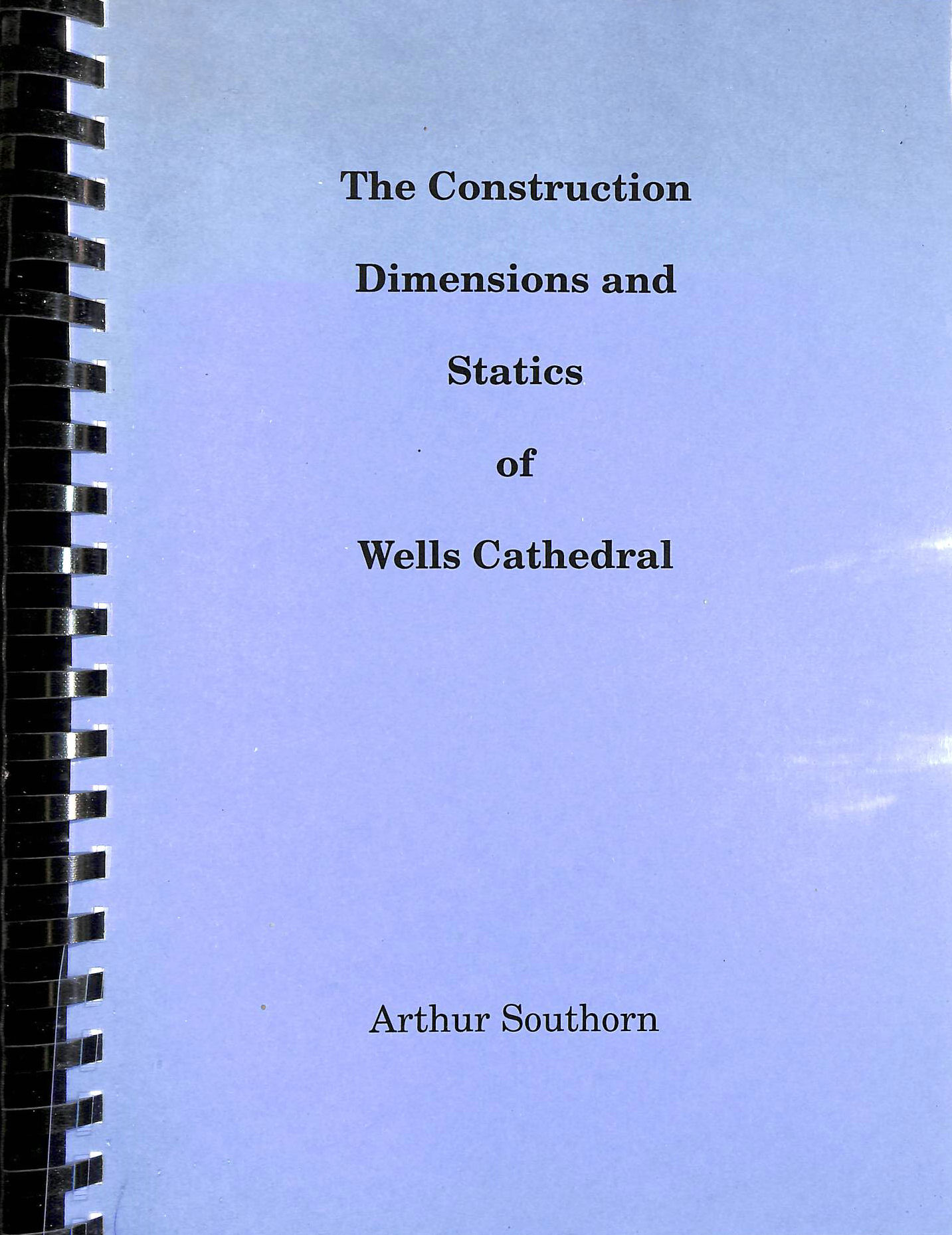 Image for The Construction Dimensions and Statistics of Wells Cathedral
