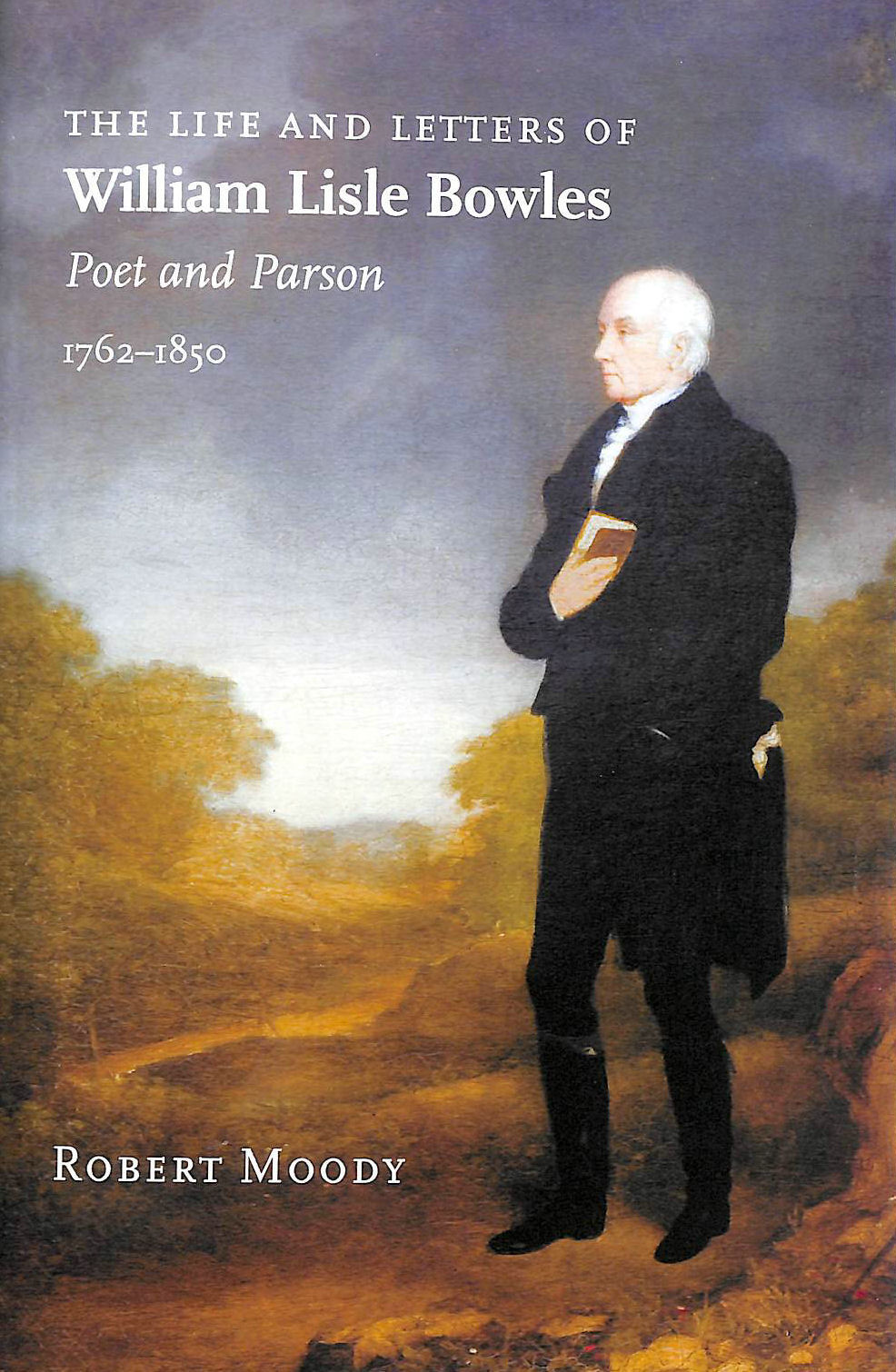 Image for The Life and Letters of William Lisle Bowles, Poet and Parson, 1762-1850