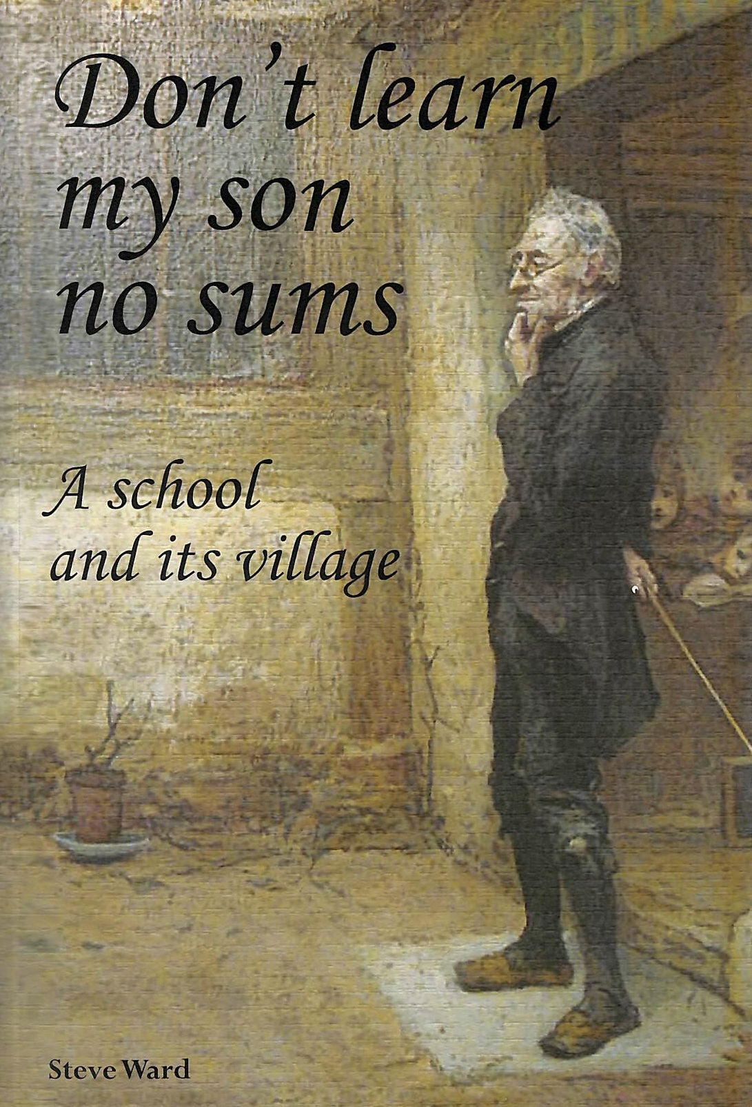 Image for Don't Learn My Son No Sums: A School and Its Village