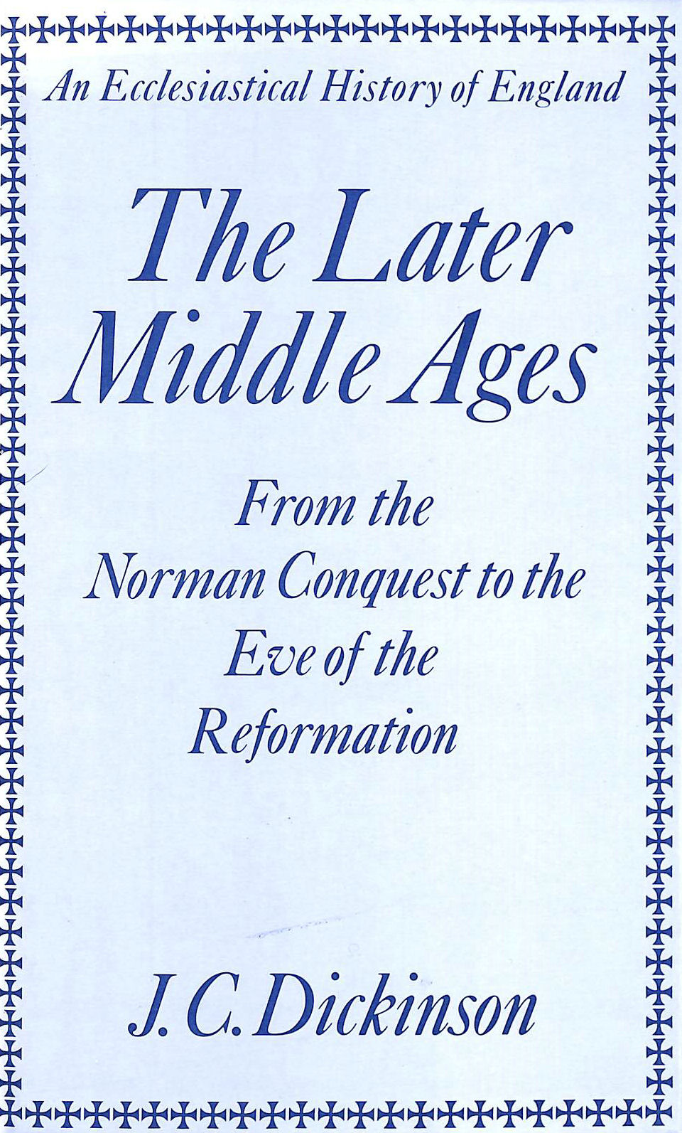 Image for Later Middle Ages: Form the Norman Conquest to the Eve of the Reformation (Eccles.History of English)