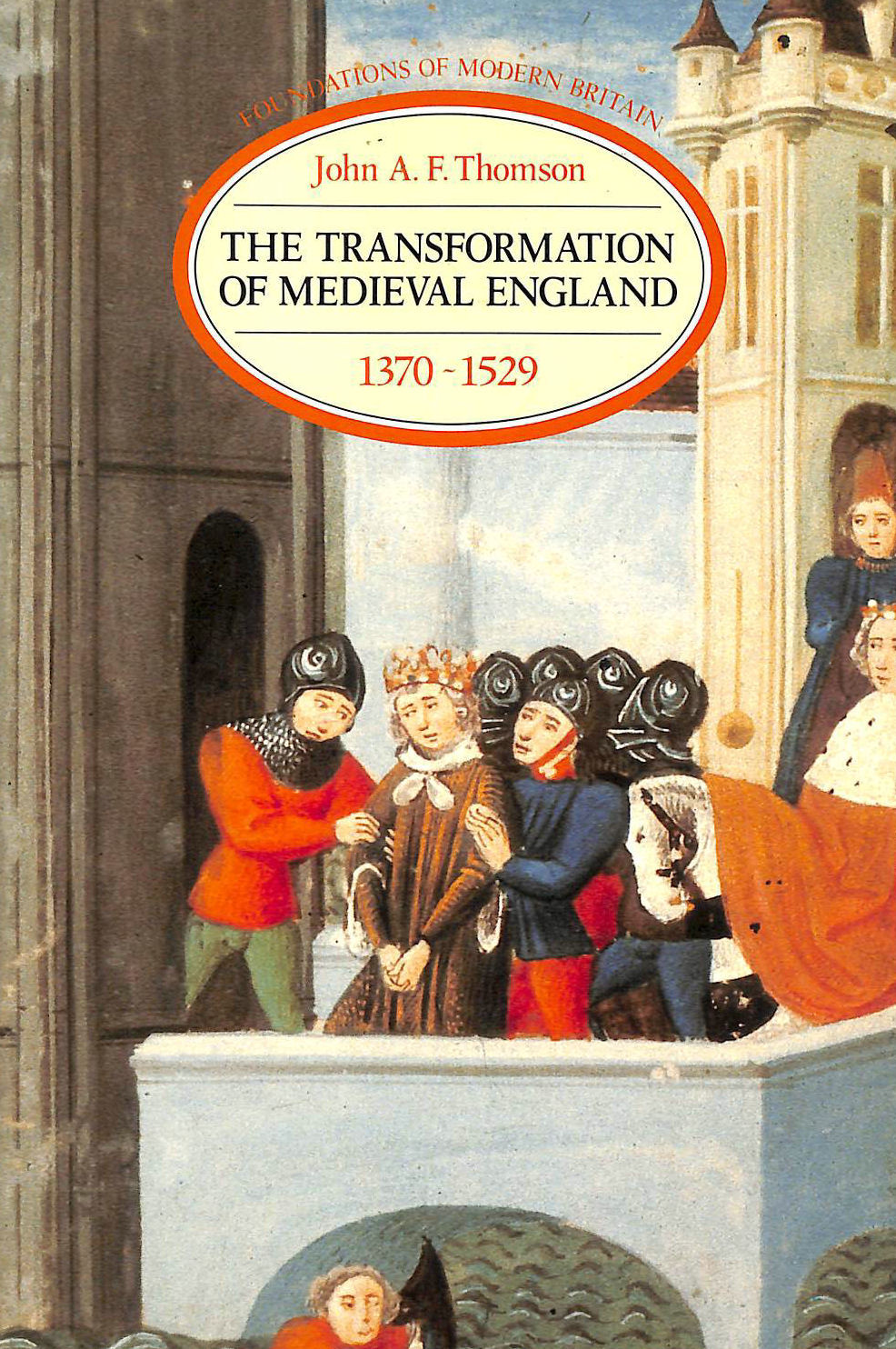 Image for Transformation of Medieval England 1370-1529, The (Foundations of Modern Britain)