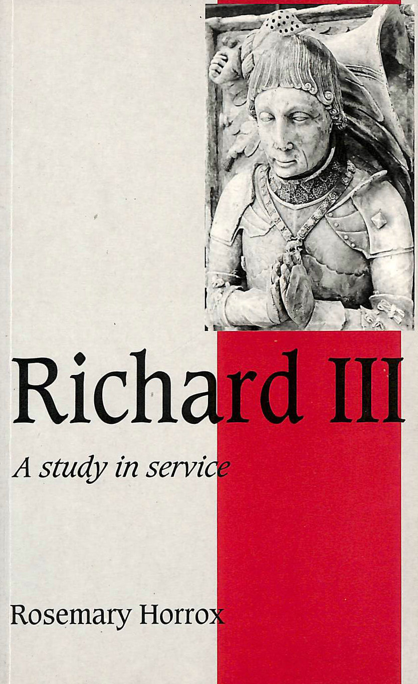 Image for Richard III: A Study of Service (Cambridge Studies in Medieval Life and Thought: Fourth Series)