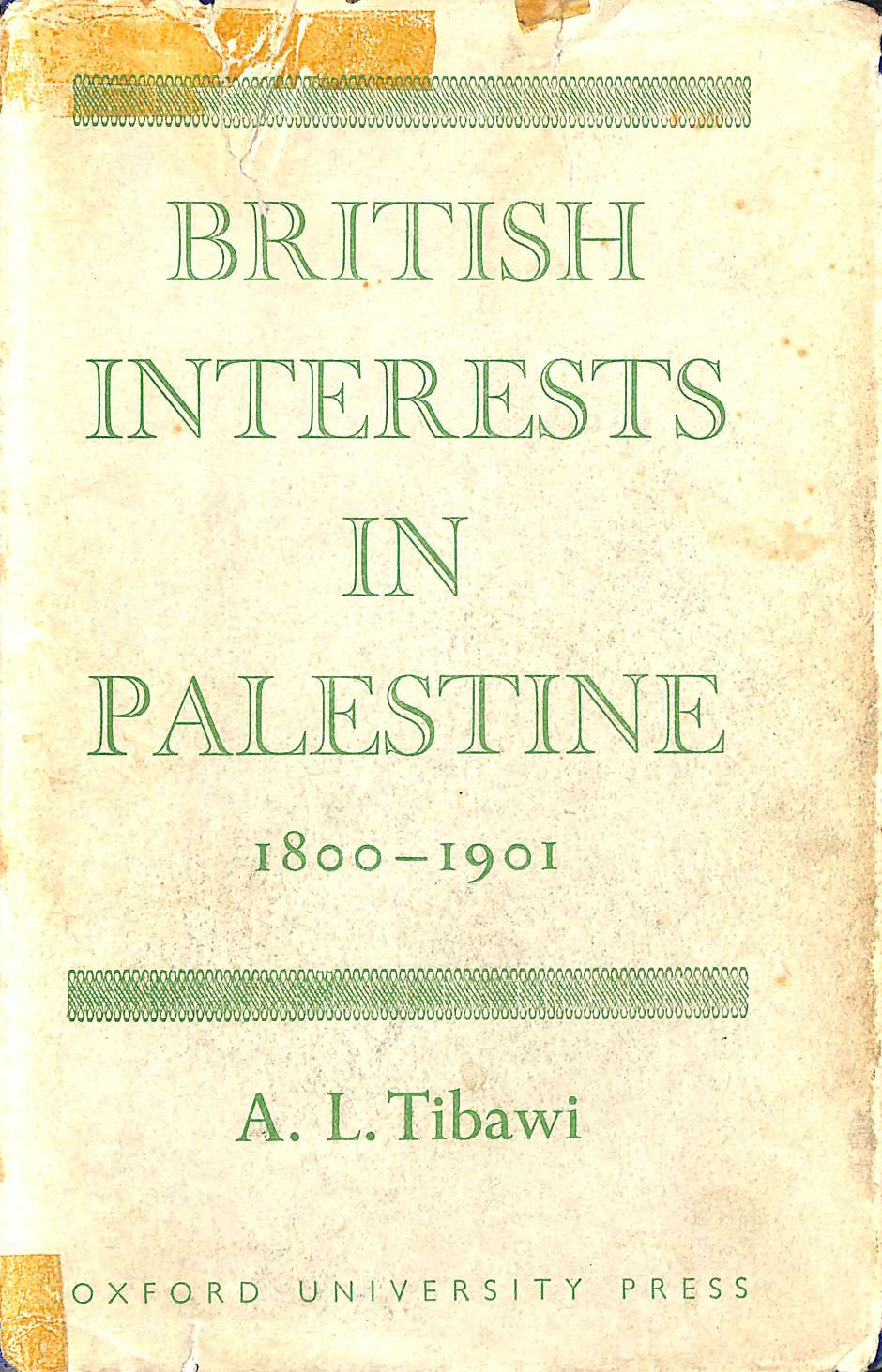 Image for British Interests In Palestine 1800-1901. A Study Of Religious And Educational Enterprise.