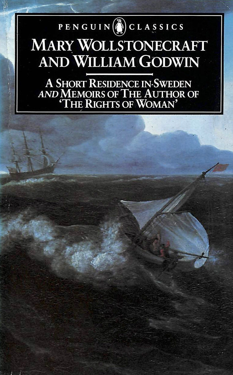 Image for A Short Residence in Sweden and Memoirs of the Author of 'The Rights of Woman