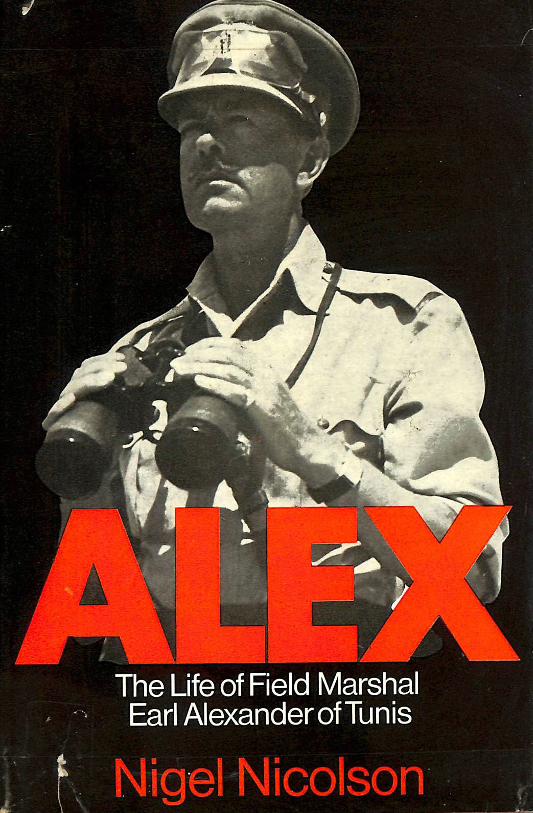 Image for Alex: The Life of Field Marshal Earl Alexander of Tunis