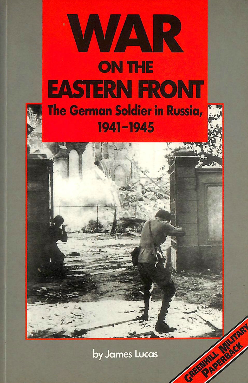 Image for War on the Eastern Front: The German Soldier in Russia, 1941-45 (Greenhill Military Paperback S.)