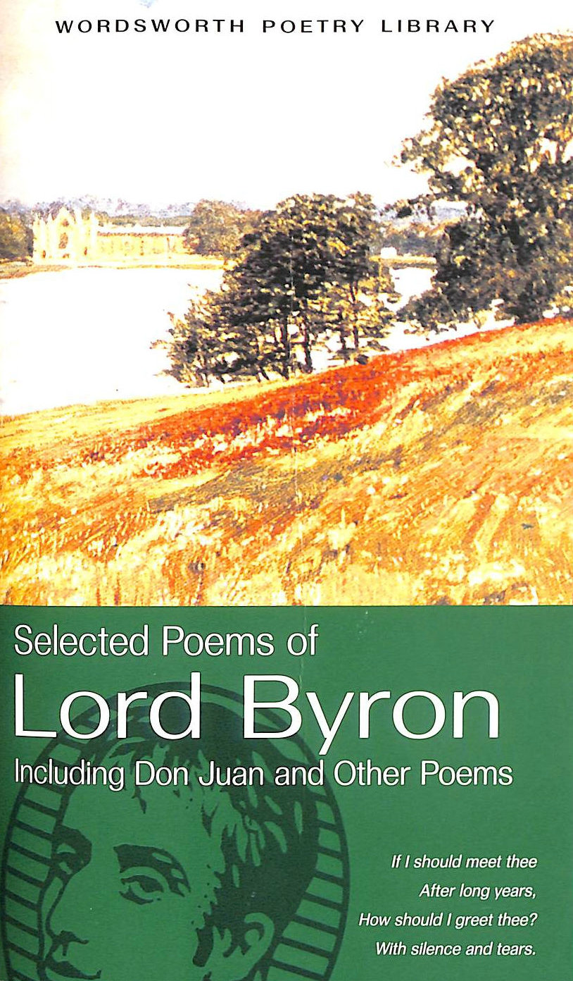 Image for Selected Poems of Lord Byron: Including Don Juan and Other Poems (Wordsworth Poetry Library)