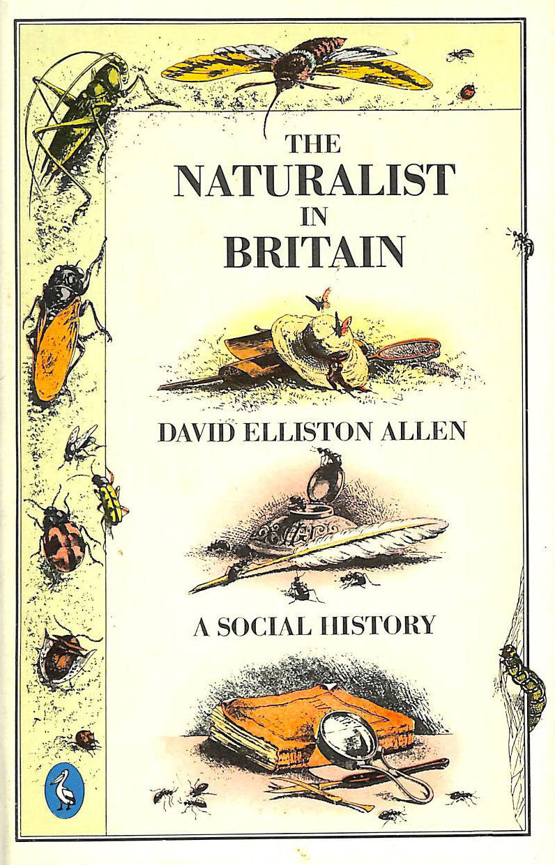 Image for The Naturalist in Britain: A Social History (Pelican)