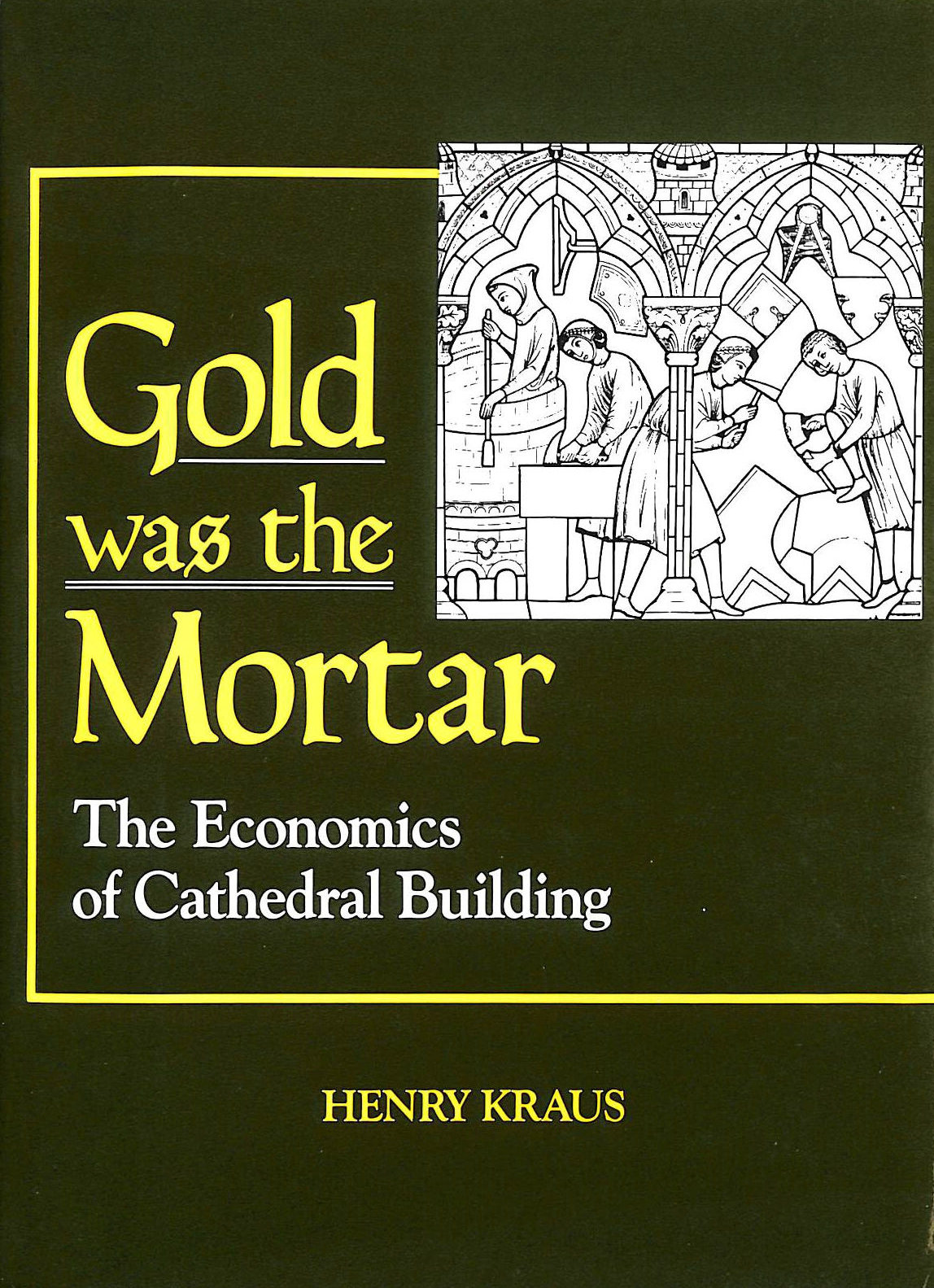 Image for Gold Was the Mortar: Economics of Cathedral Building