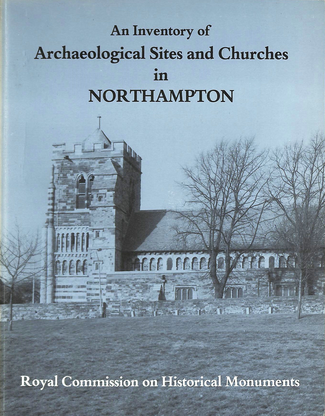 Image for An Inventory of the Historical Monuments in the County of Northampton, Volume V: Archaeological Sites and Churches in Northampton