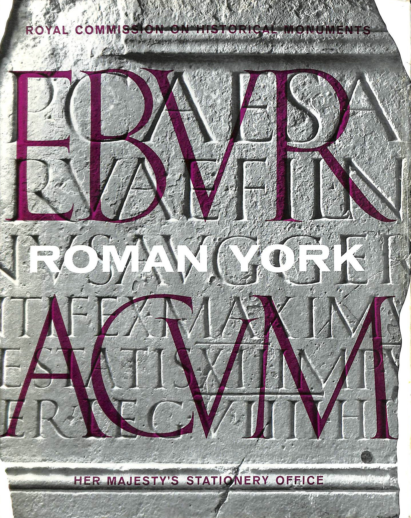 Image for An Inventory of the Historical Monuments in the City of York Volume 1 Ebvracvm Roman York