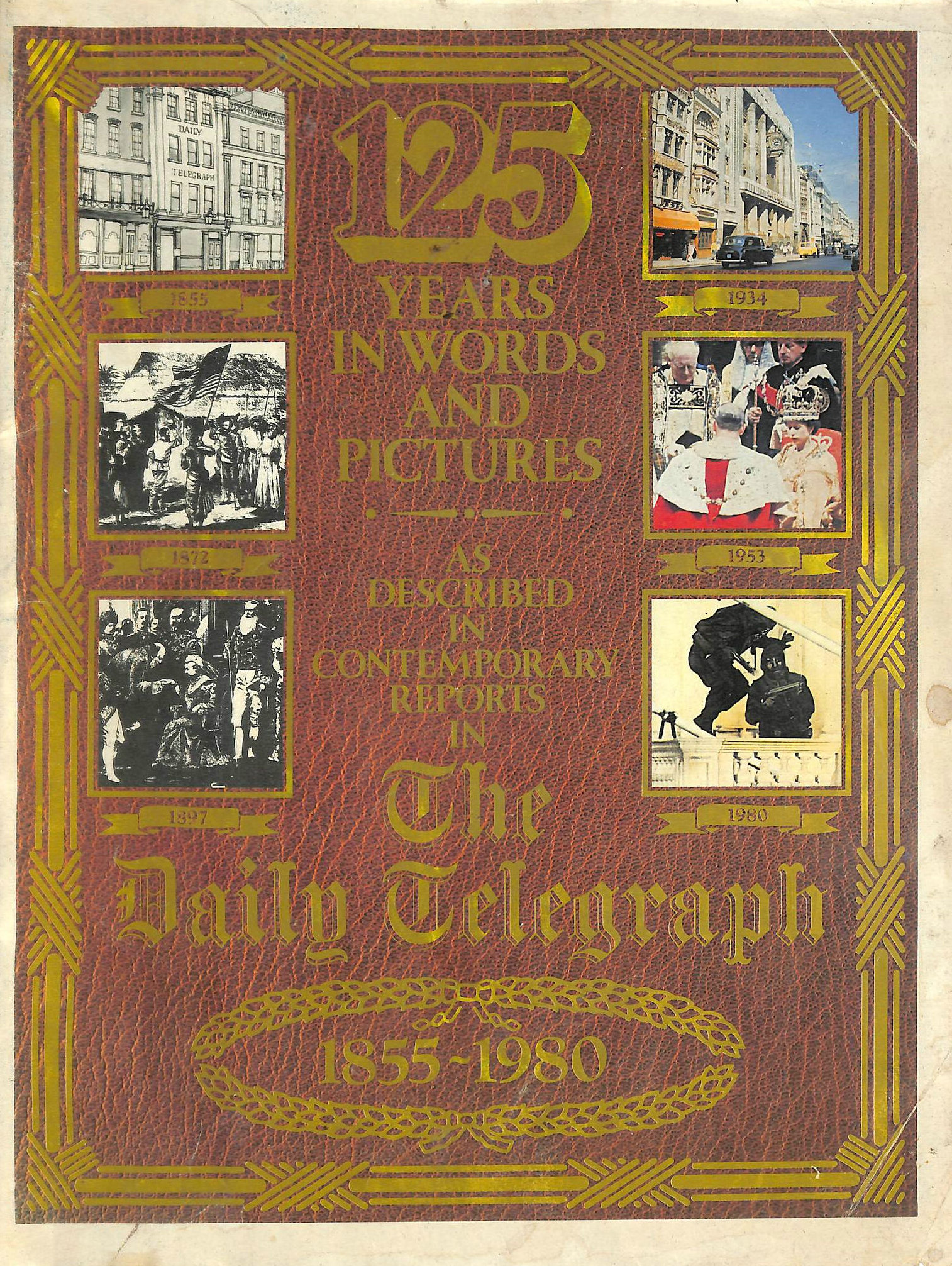 Image for 125 Years In Words And Pictures As Described In Contemporary Reports In The Daily Telegraph, 1855-1980