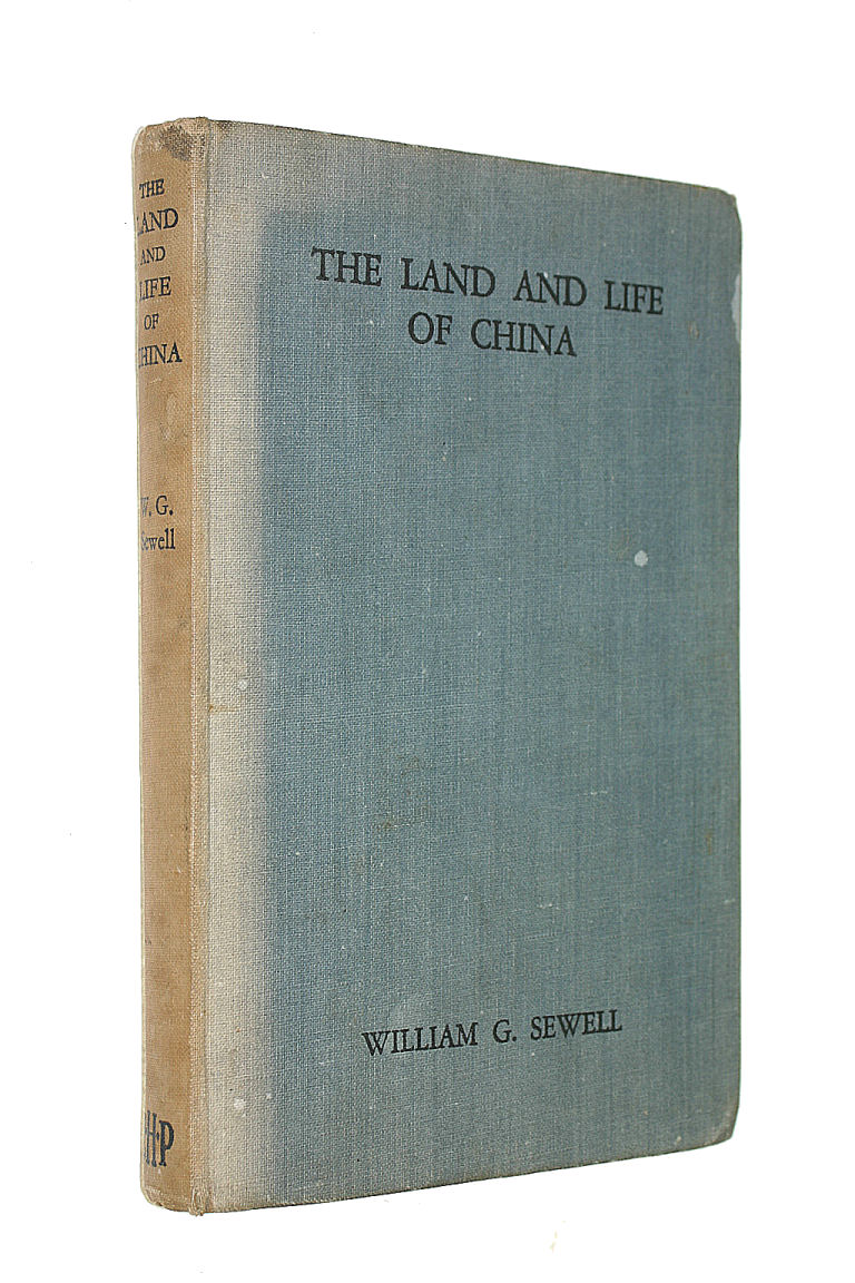 Image for The land and life of China / by William G. Sewell of the West China Union University