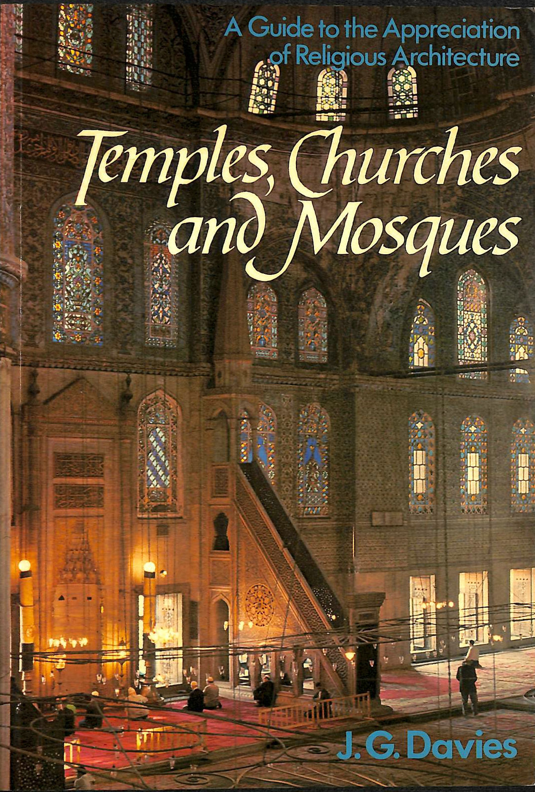 J. G. DAVIES - Temples, Churches and Mosques