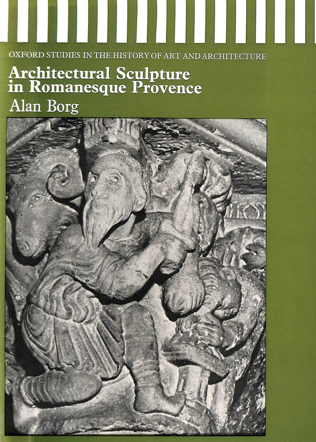 Image for Architectural Sculpture in Romanesque Provence (Studies in History of Art and Architecture)
