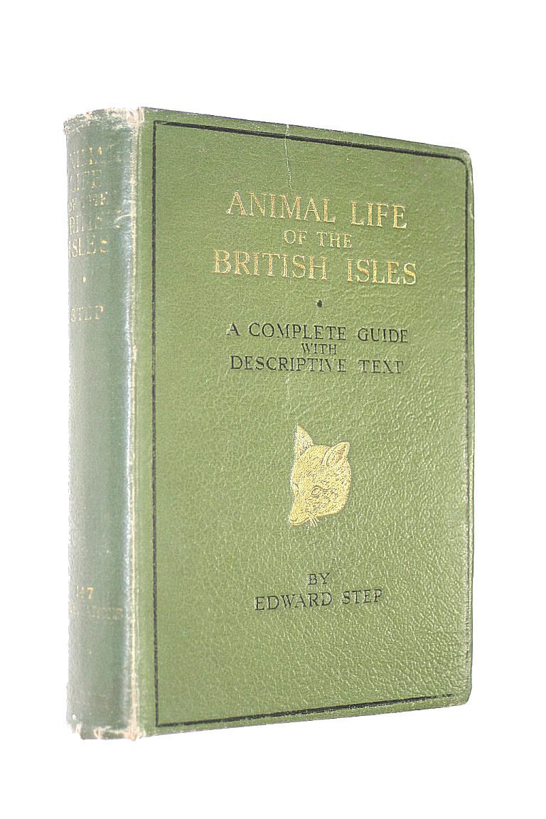Image for Animal Life Of The British Isles. A Guide To The Mammals, Reptiles And Batrachians Of Wayside And Woodland. With 111 Plates From Photographs, 48 In Colour. . Near Fine Copy In Unclipped Dustwrapper