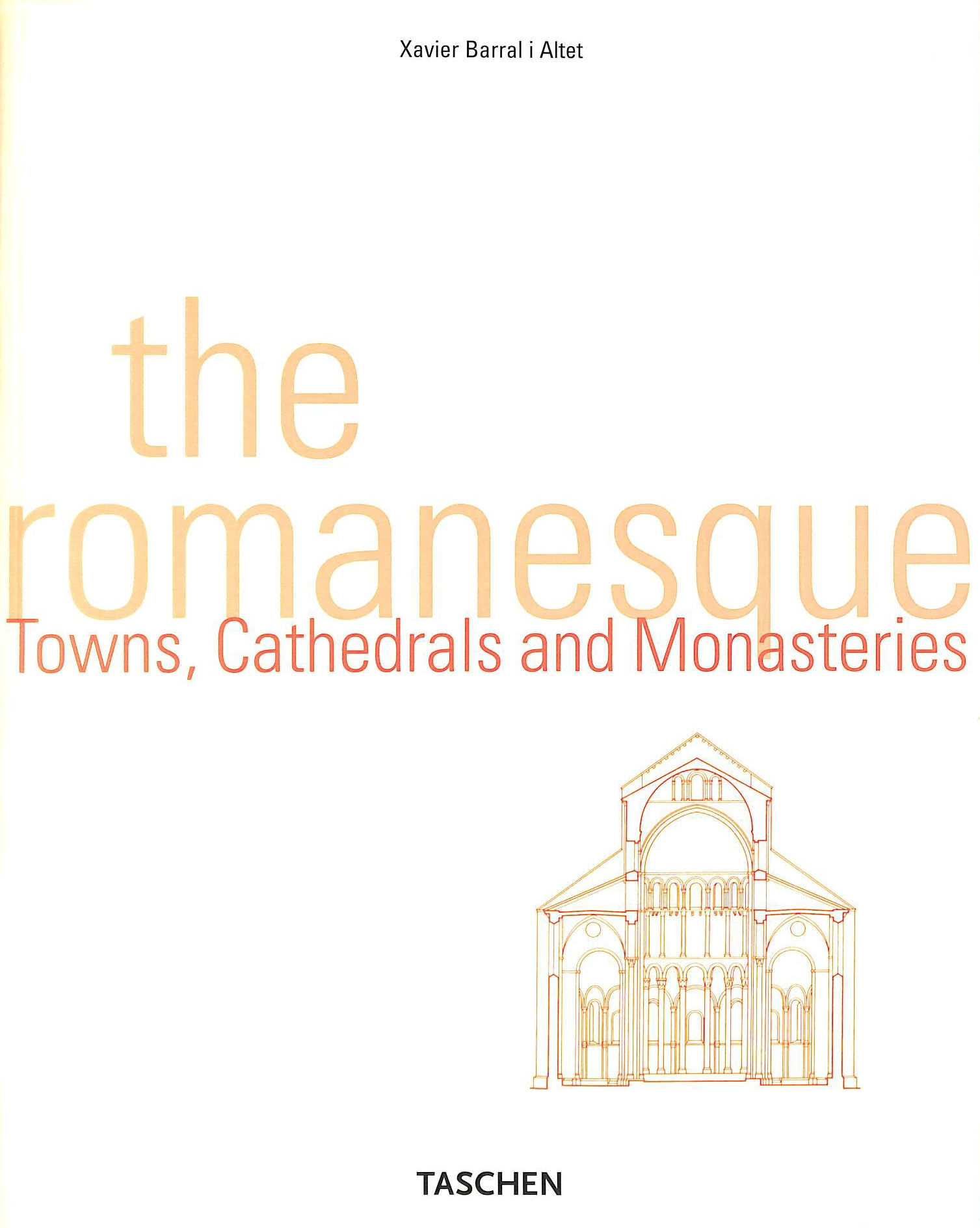 Image for The Romanesque: Cathedrales, Monasteries and Cities