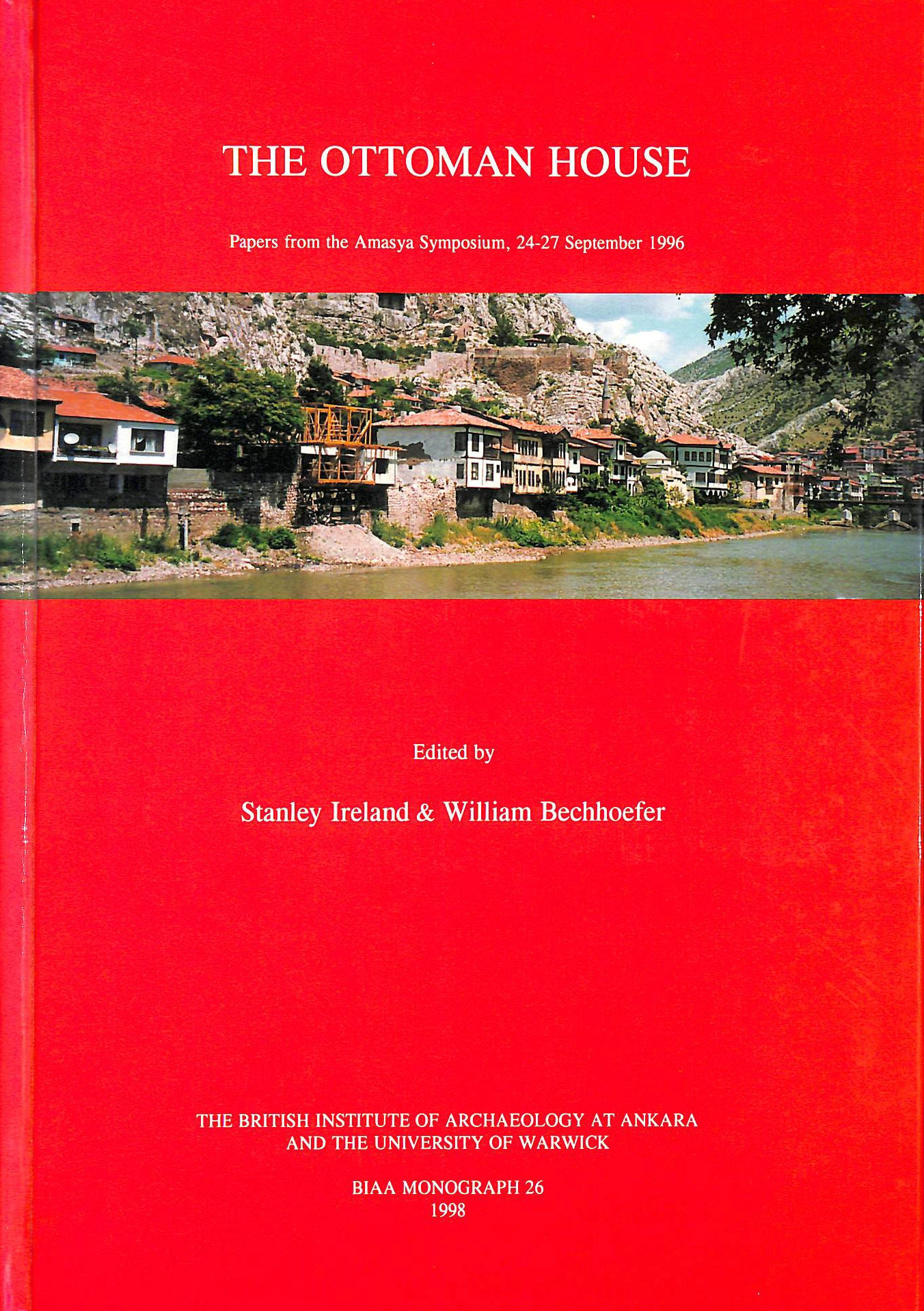 Image for The Ottoman House: Papers from the Amasya Symposium, 24-27 September 1996