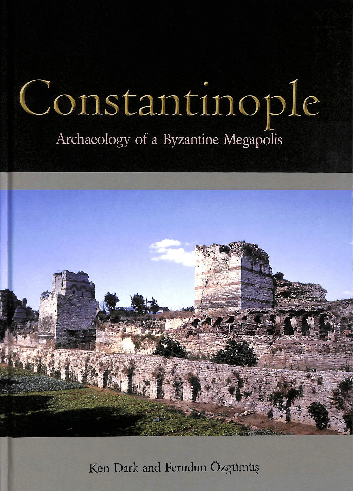 Image for Constantinople: Archaeology of a Byzantine Megapolis