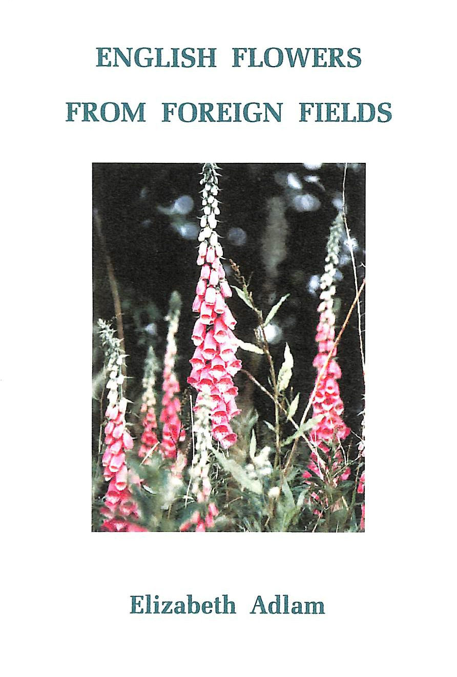 Image for English Flowers from Foreign Fields: When They Came and Where They Went