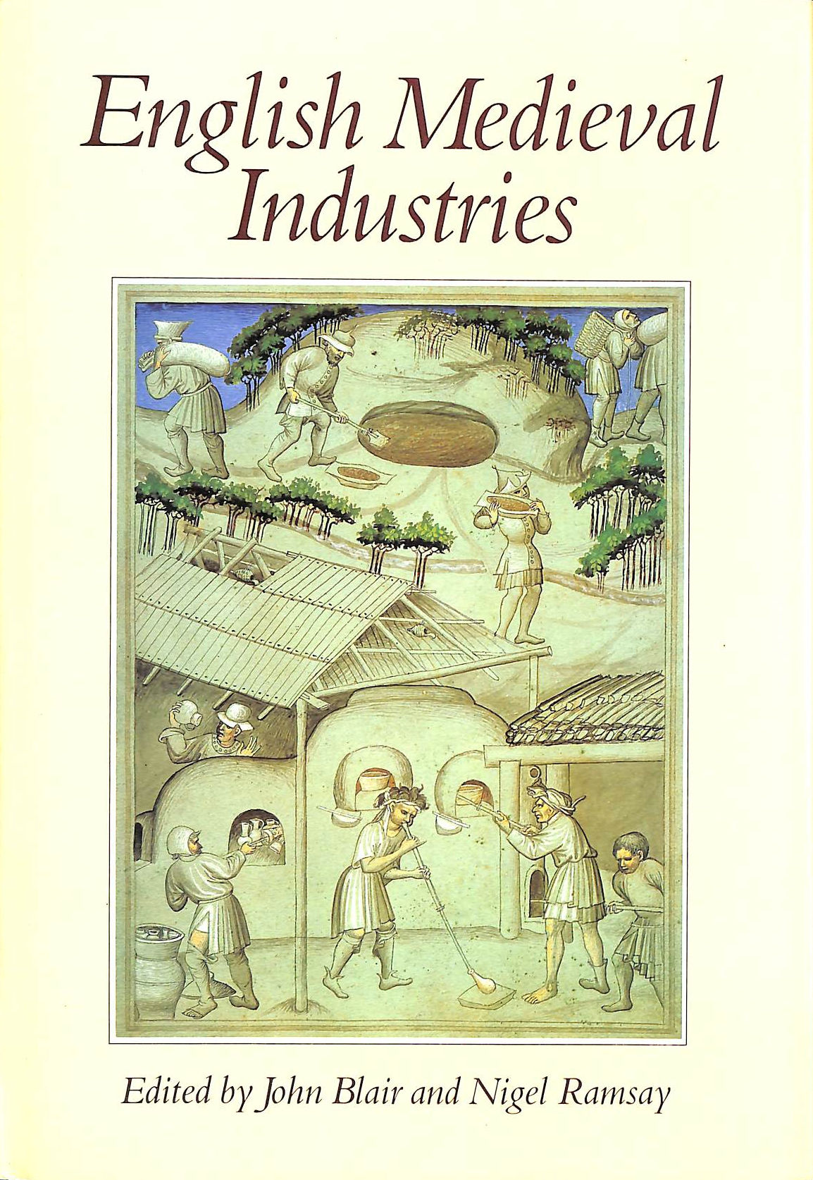 Image for English Medieval Industries: Craftsmen, Techniques, Products