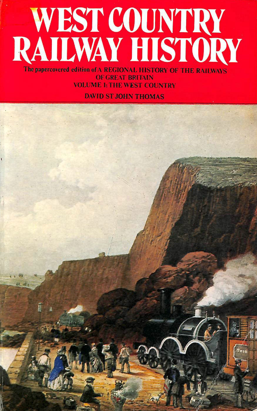 Image for WEST COUNTRY RAILWAY HISTORY. Volume 1, A regional History of the Railways of Great Britain,