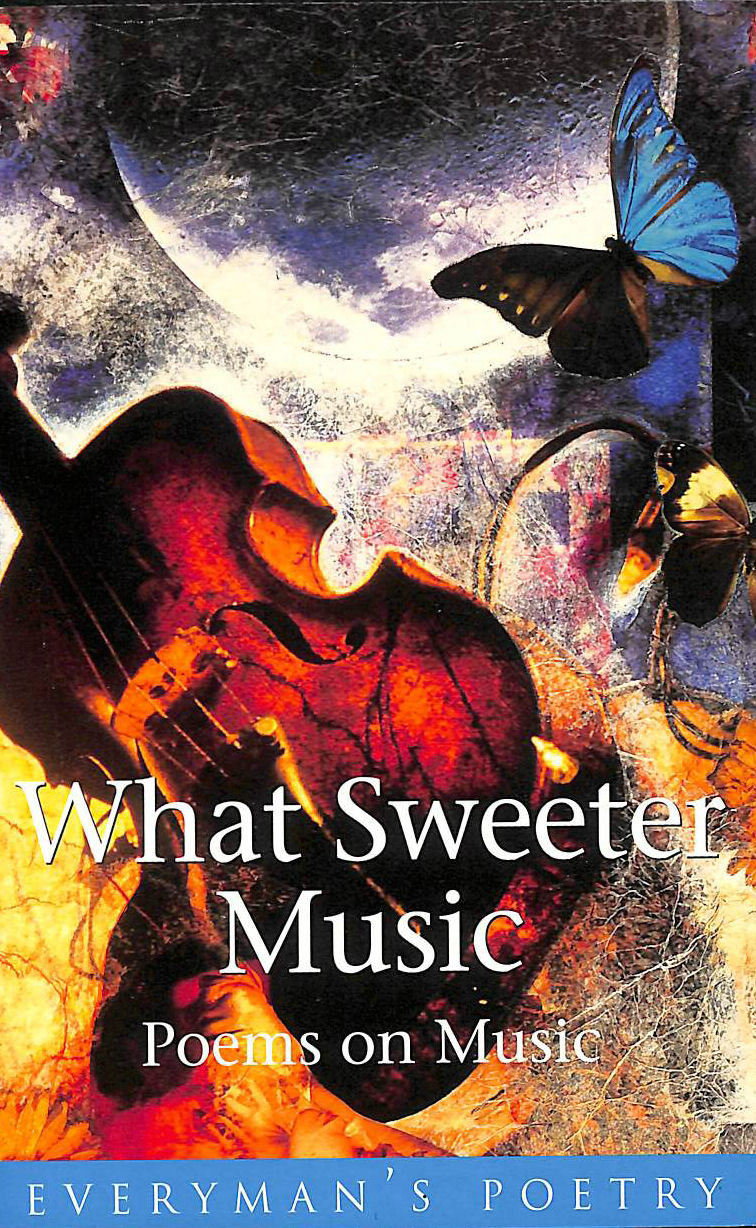 Image for What Sweeter Music: Everyman Poetry: Poems on Music