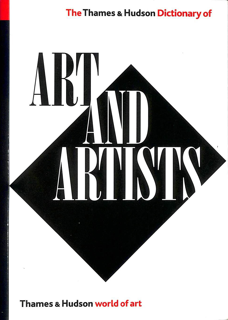 Image for The Thames and Hudson Dictionary of Art and Artists (World of Art)