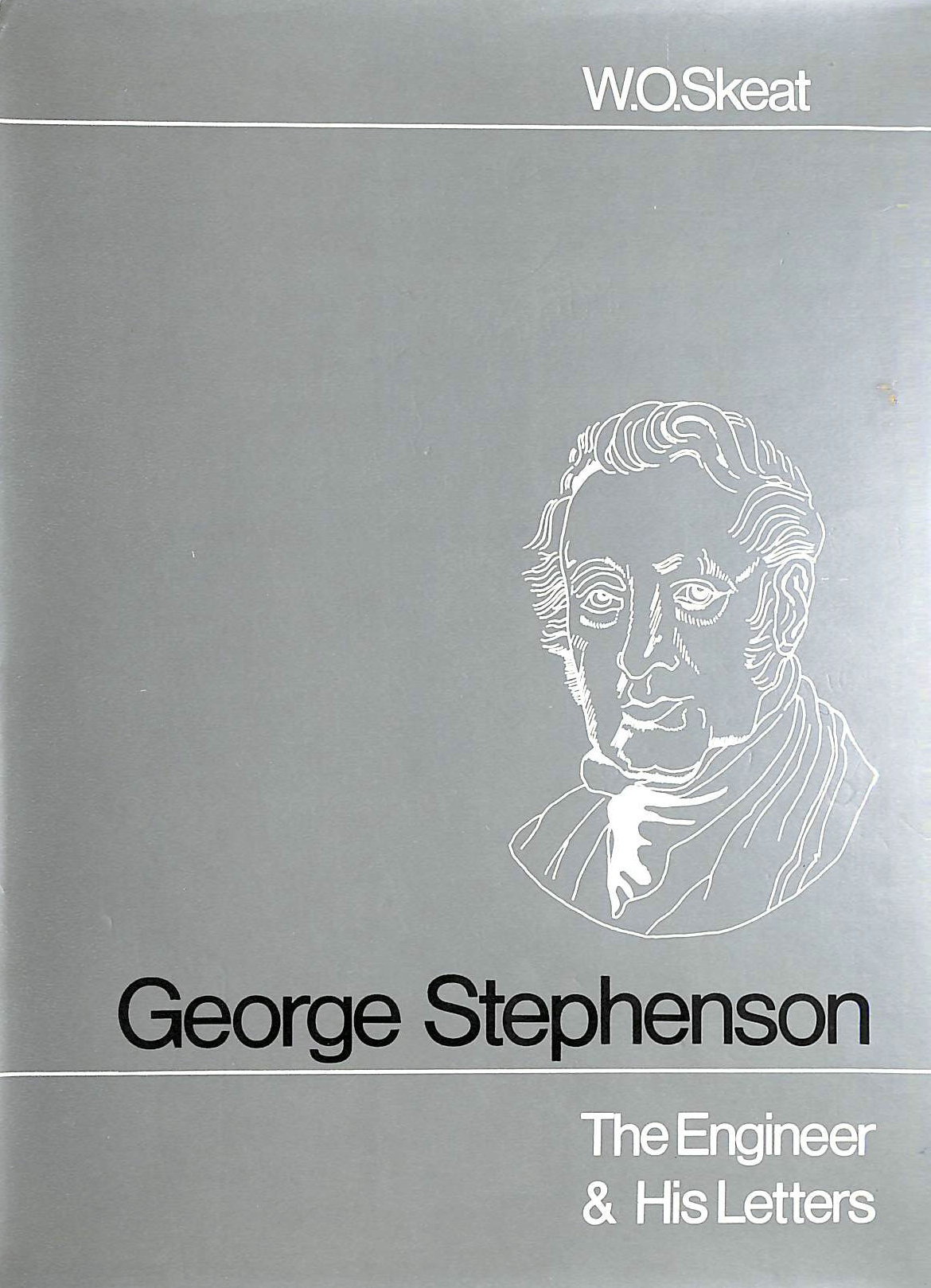 Image for George Stephenson: The Engineer and His Letters