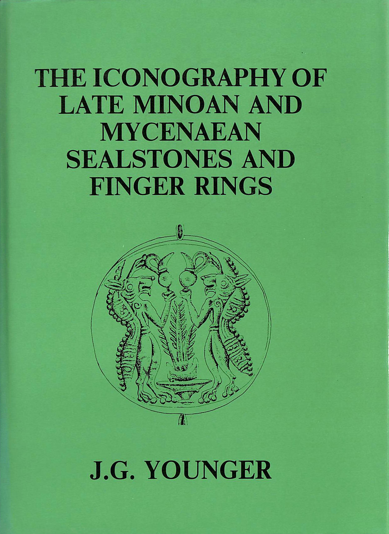 Image for Iconography of Late Minoan and Mycenaean Sealstones and Finger Rings