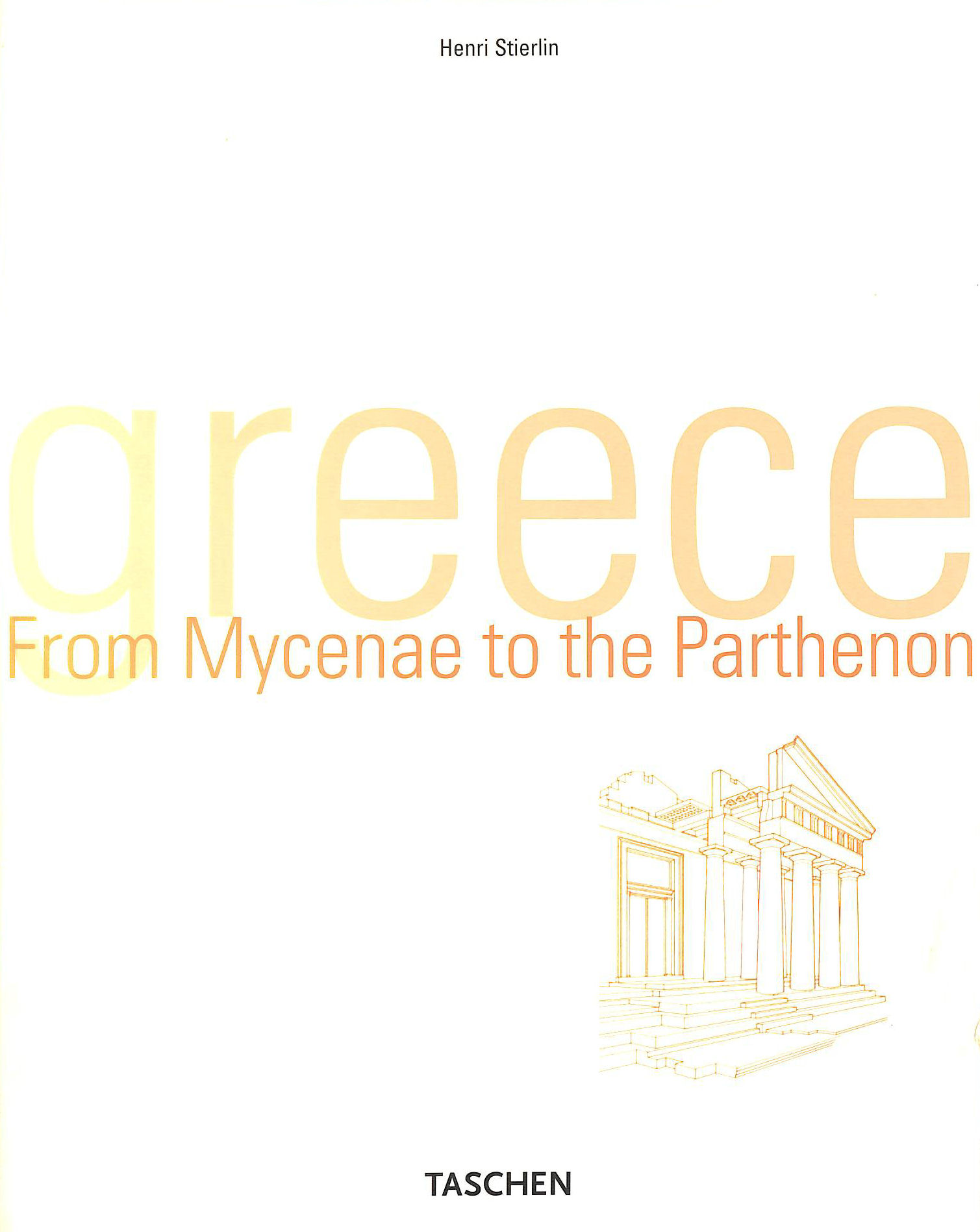 Image for Greece: From Mycenae to the Parthenon (Taschen's World Architecture S.)