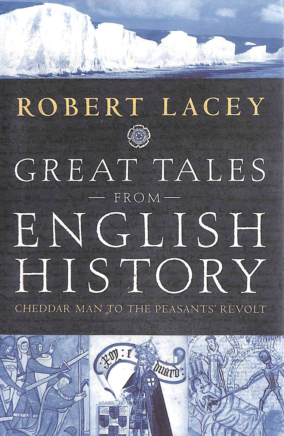 Image for Great Tales From English History: Cheddar Man to the Peasants' Revolt