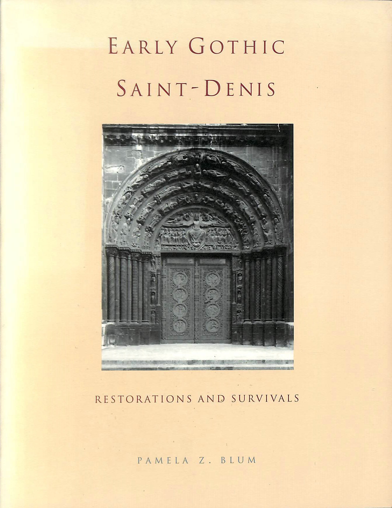Image for Early Gothic Saint-Denis: Restorations and Survivals
