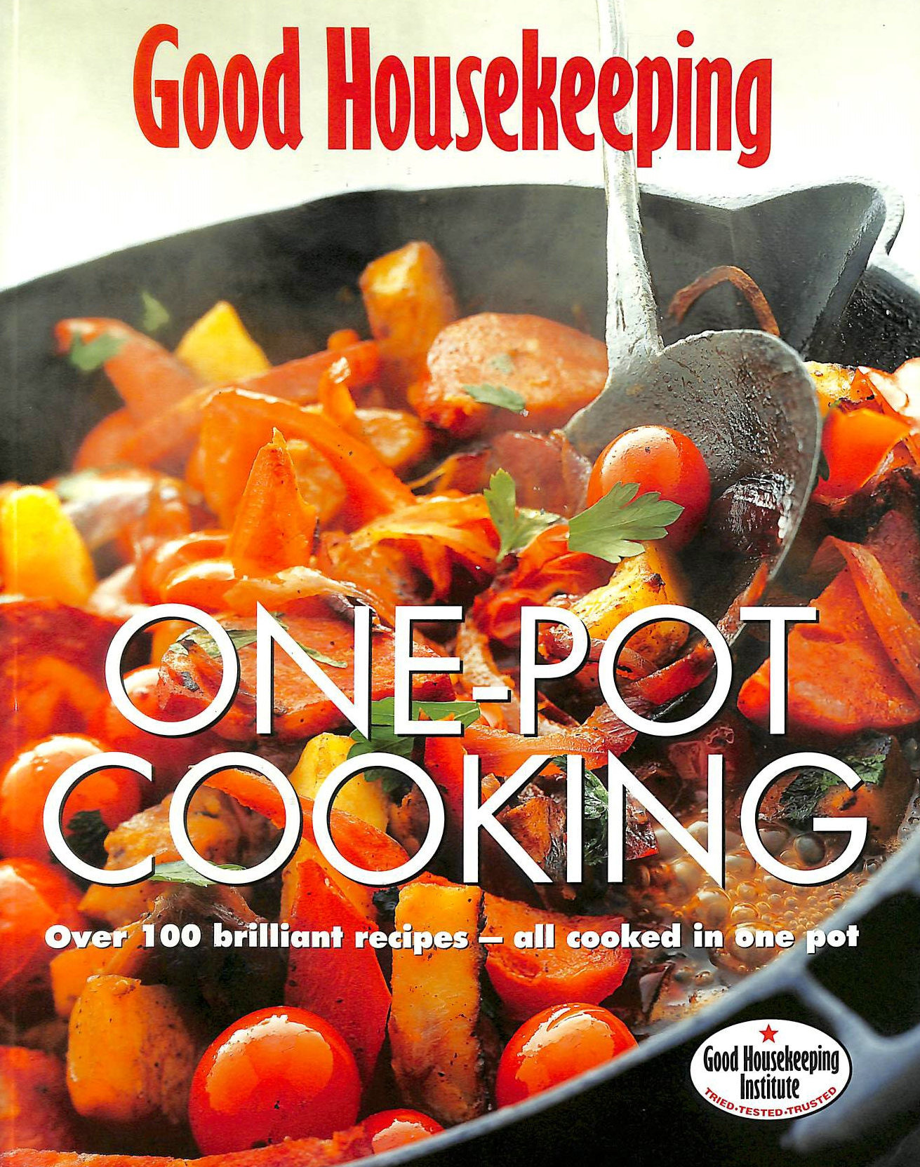 Image for GOOD HOUSEKEEPING ONE POT COOKING: Over 100 Brilliant Recipes - All Cooked in One Pot