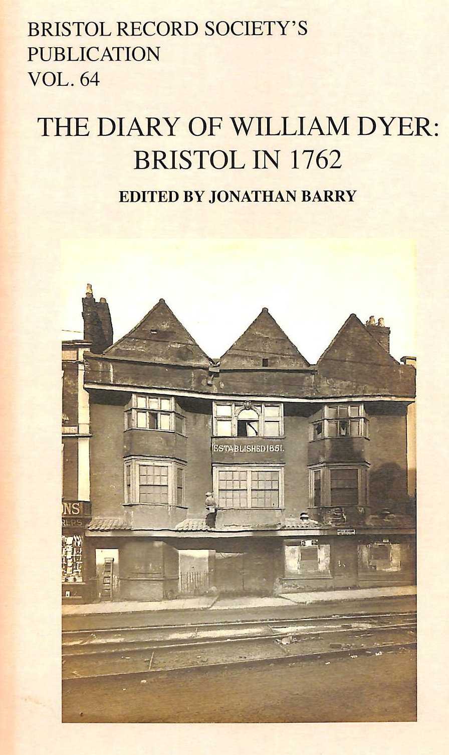 Image for The Diary of William Dyer: Bristol in 1762 (Bristol Record Society)