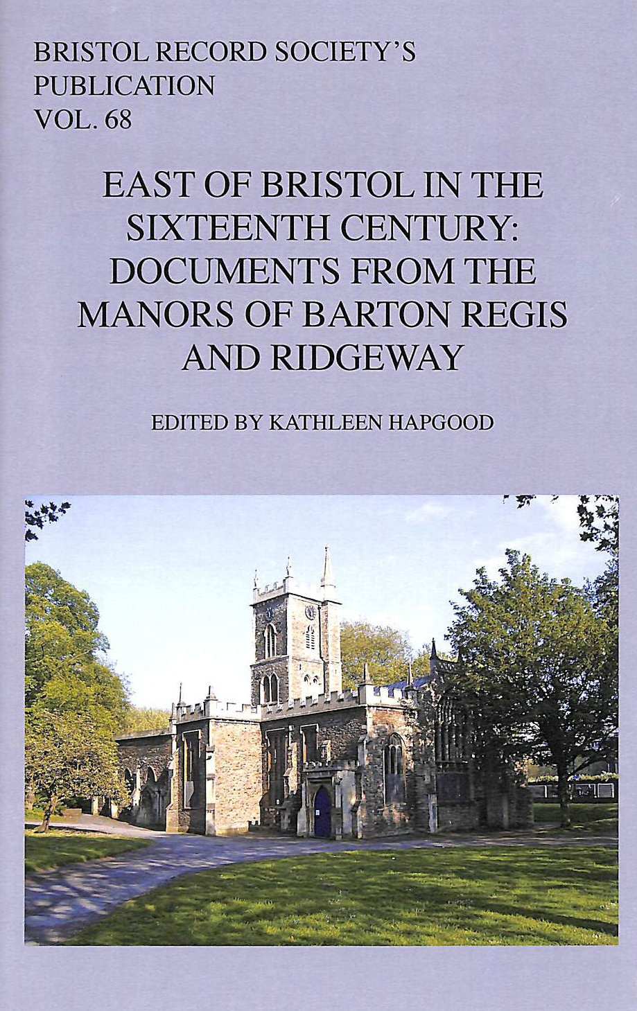 Image for East of Bristol in the Sixteenth Century: Documents from the Manors of Barton Regis and Ridgeway (Bristol Record Society)
