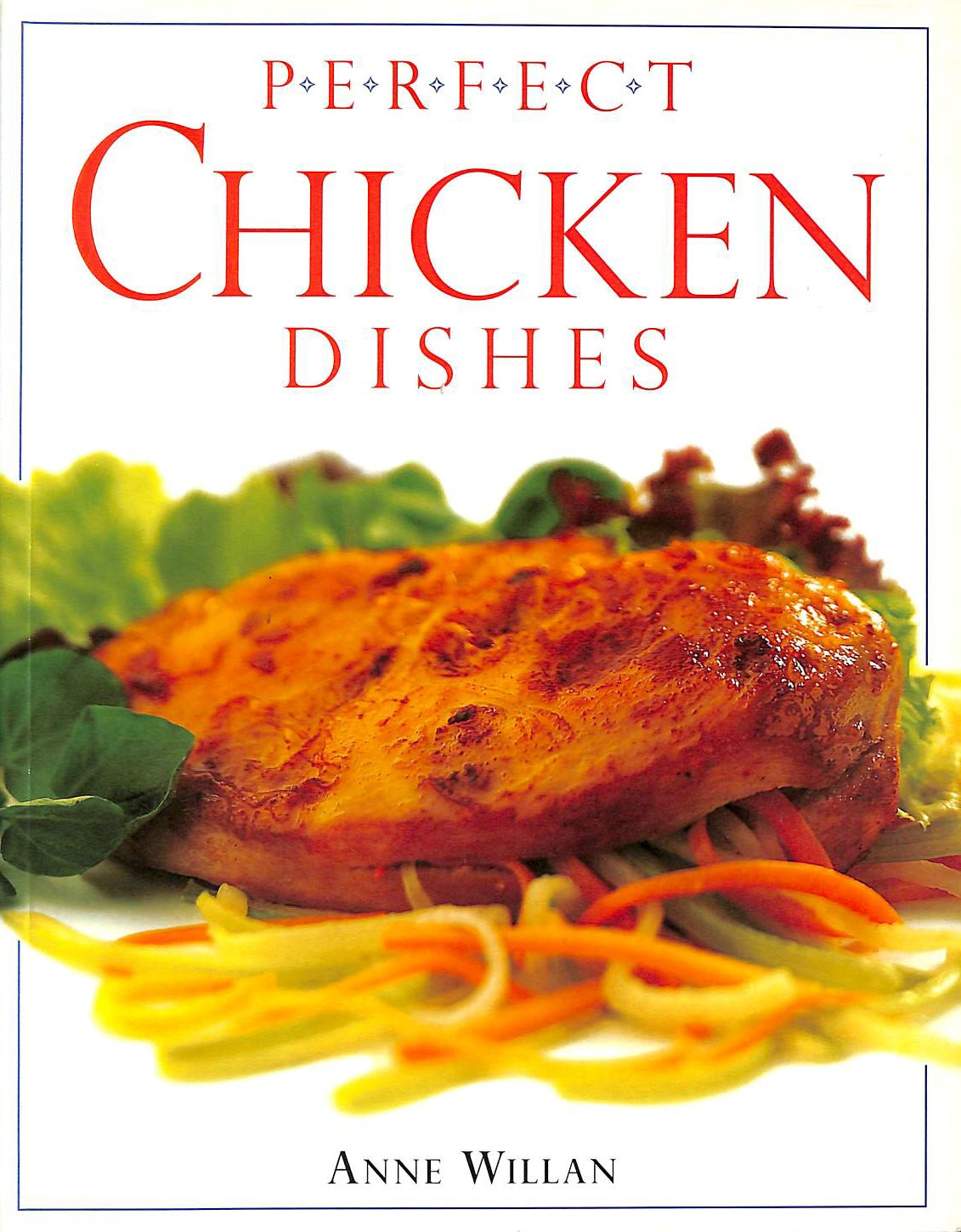 Image for Perfect Chicken Dishes (Perfect Cookbooks)