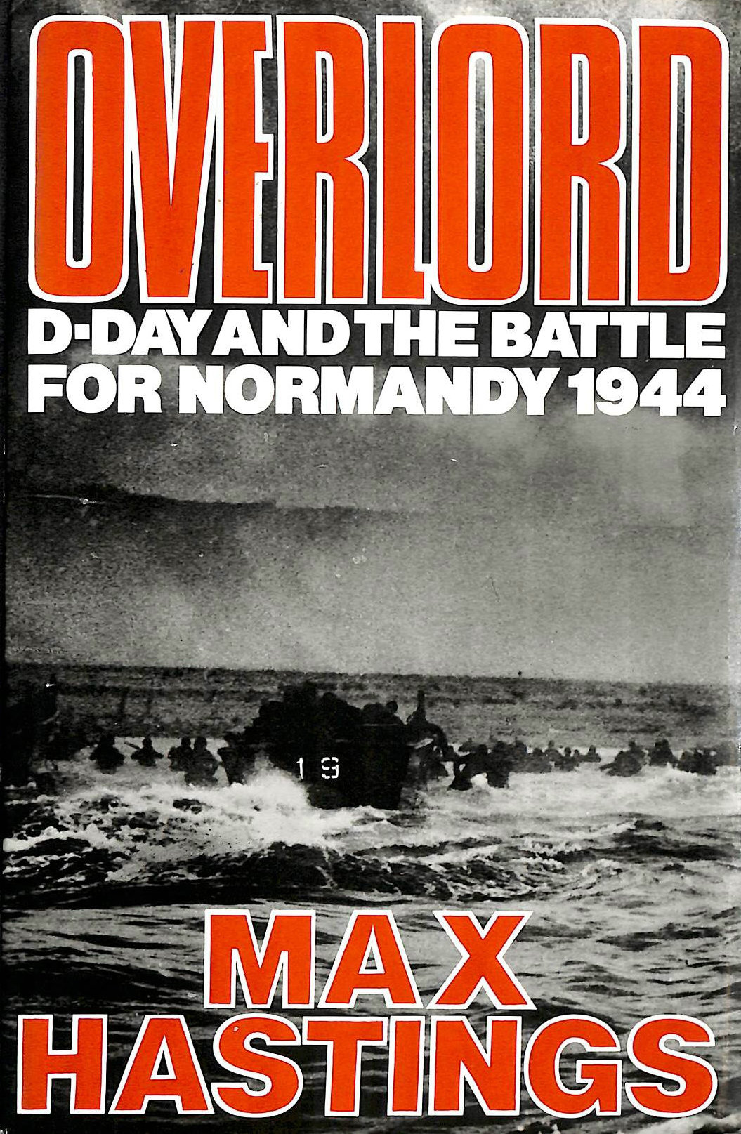 Image for Overlord, D-Day, June 6, 1944, and the battle for Normandy