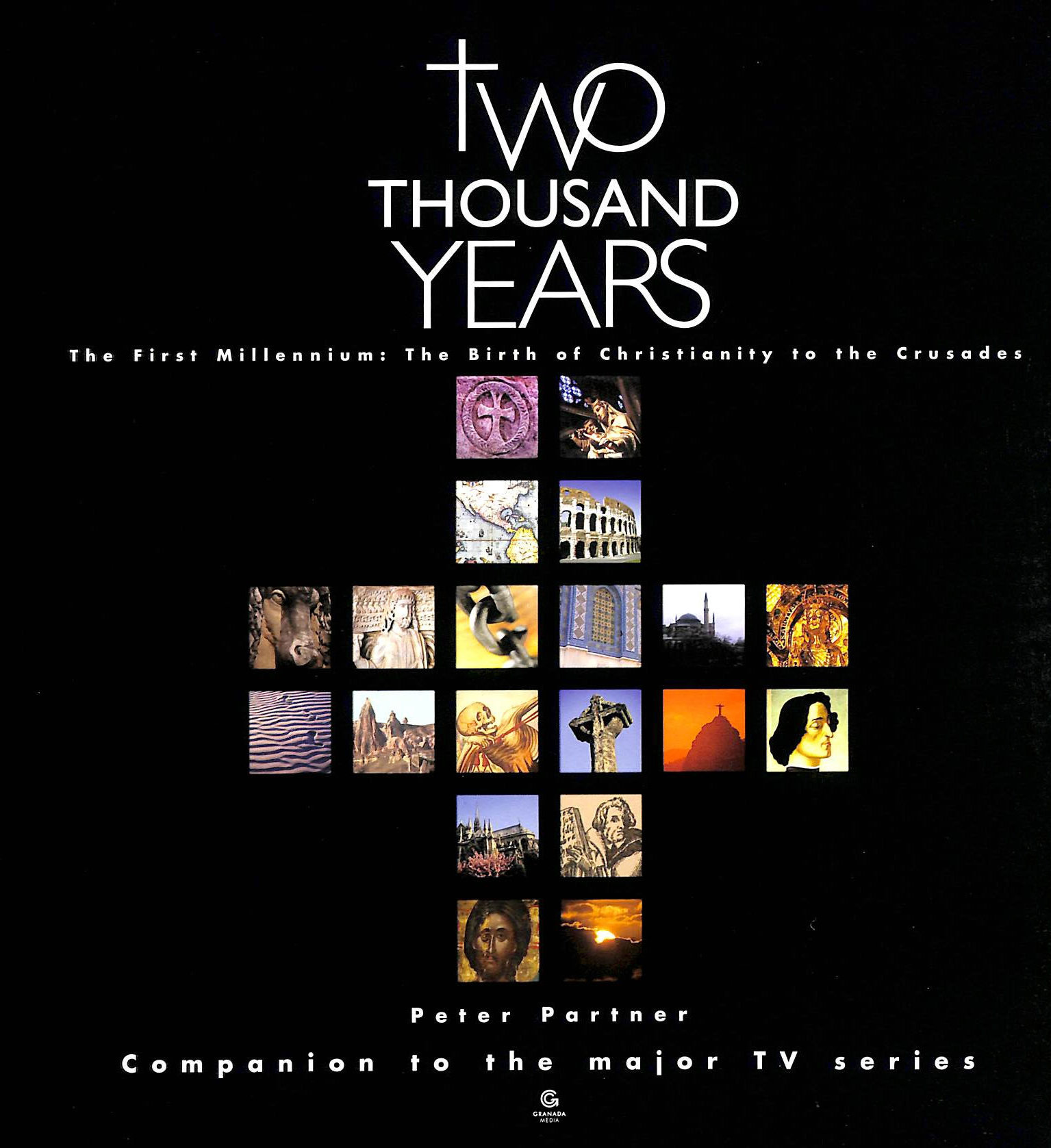 Image for 2000 Years: The First Millennium - The Birth of Christianity to the Crusades v. 1