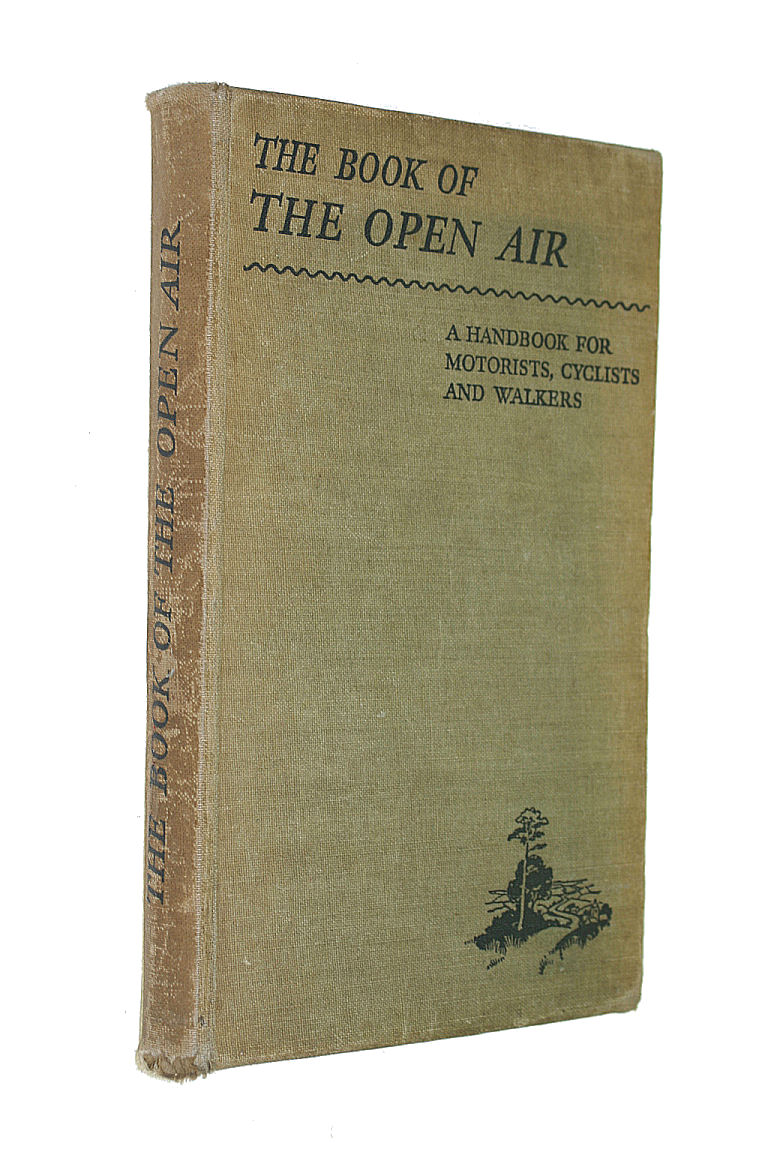 Image for The Book Of The Open Air : A Handbook For Motorists, Cyclists And Walkers