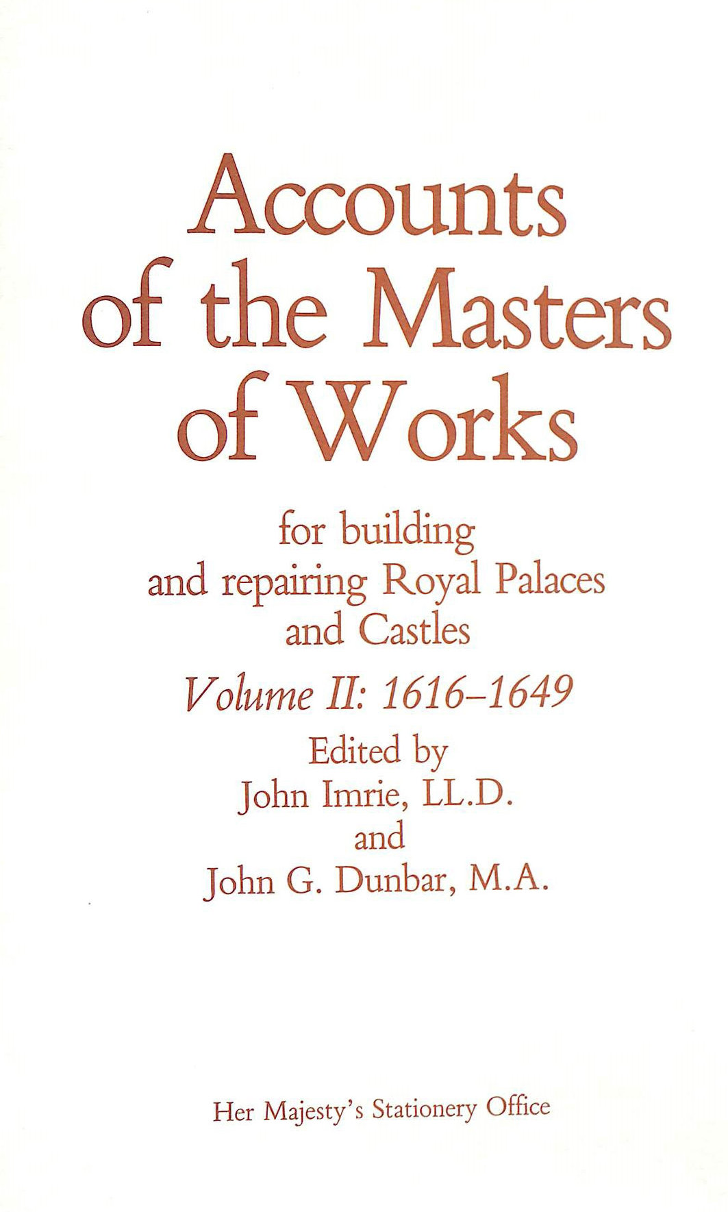 Image for Accounts of the masters of works: For building and repairing royal palaces and castles