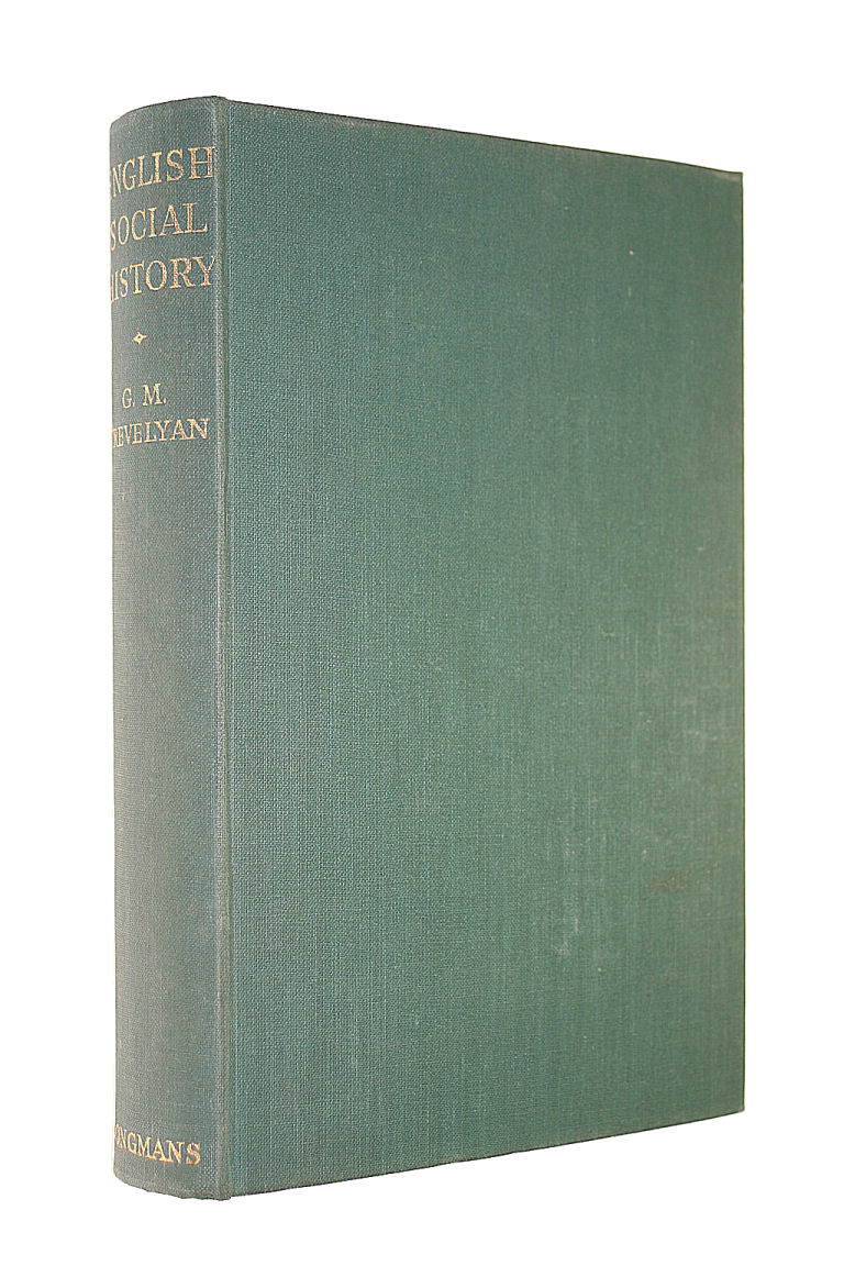 TREVELYAN. G.M. - English Social History: A Survey of Six Centuries, Chaucer to Queen Victoria