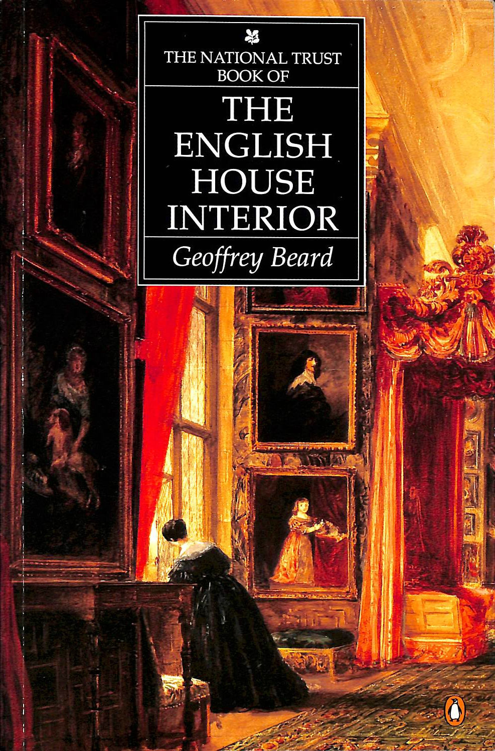 Image for The National Trust Book of the English House Interior