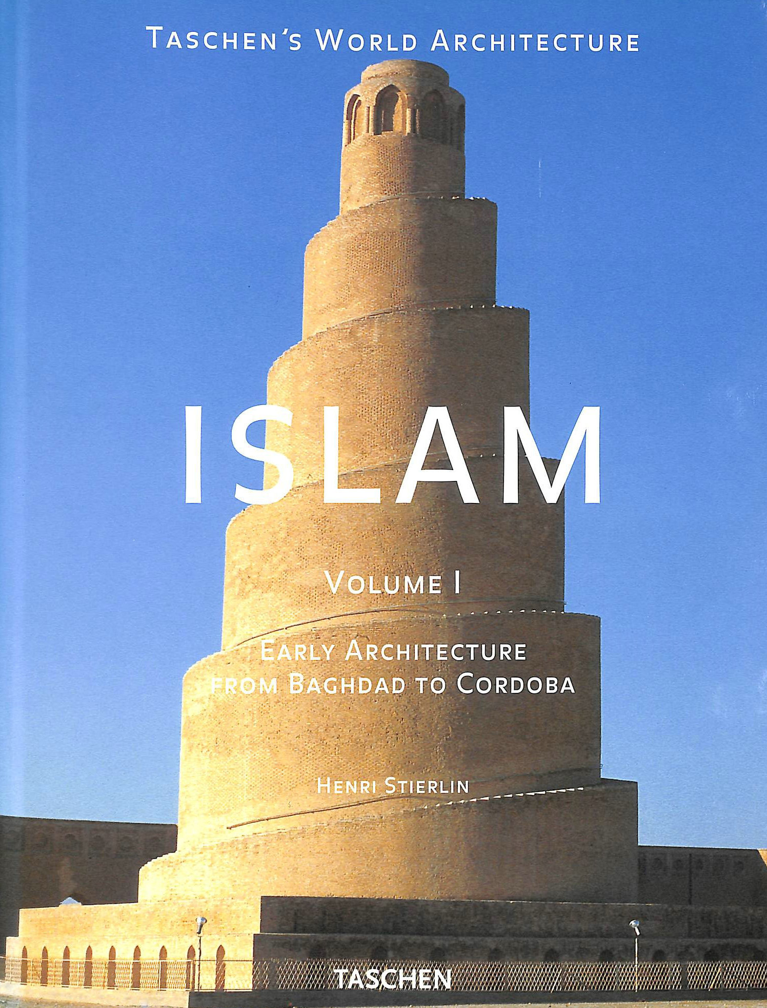 Image for Islam: Early Architecture from Baghdad to Jerusalem and Cordoba: 1