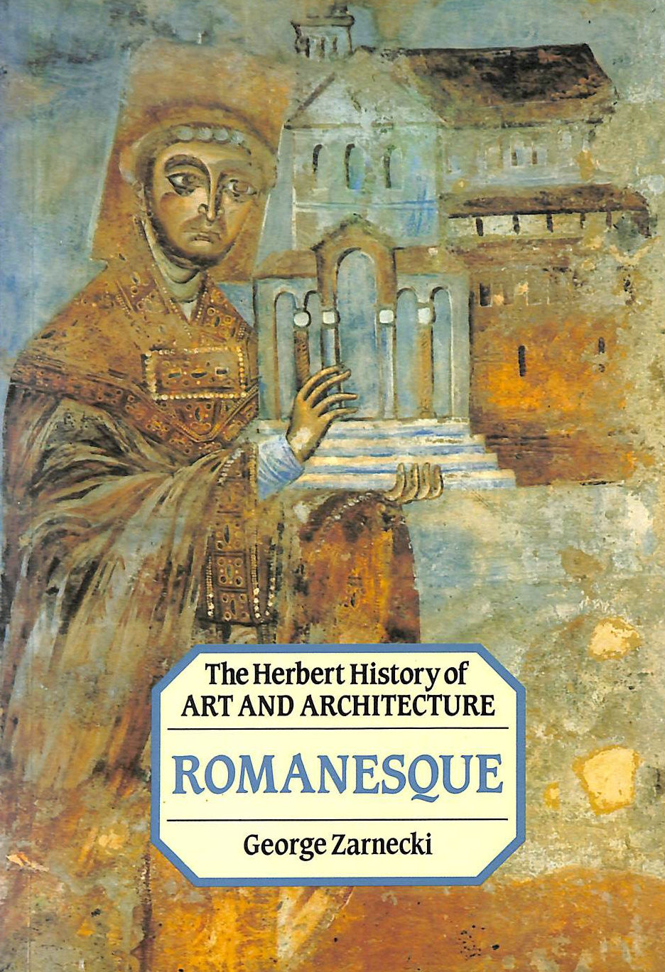 Image for Romanesque, The Herbert History of Art and Architecture.