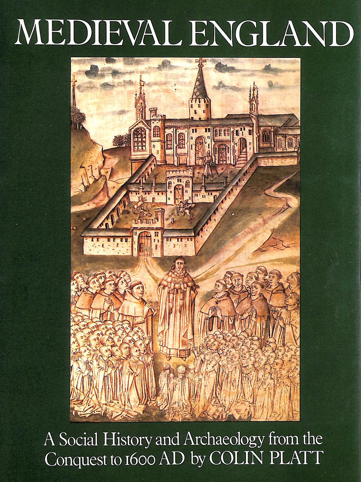 Image for Medieval England: A Social History and Archaeology from the Conquest to A.D. 1600