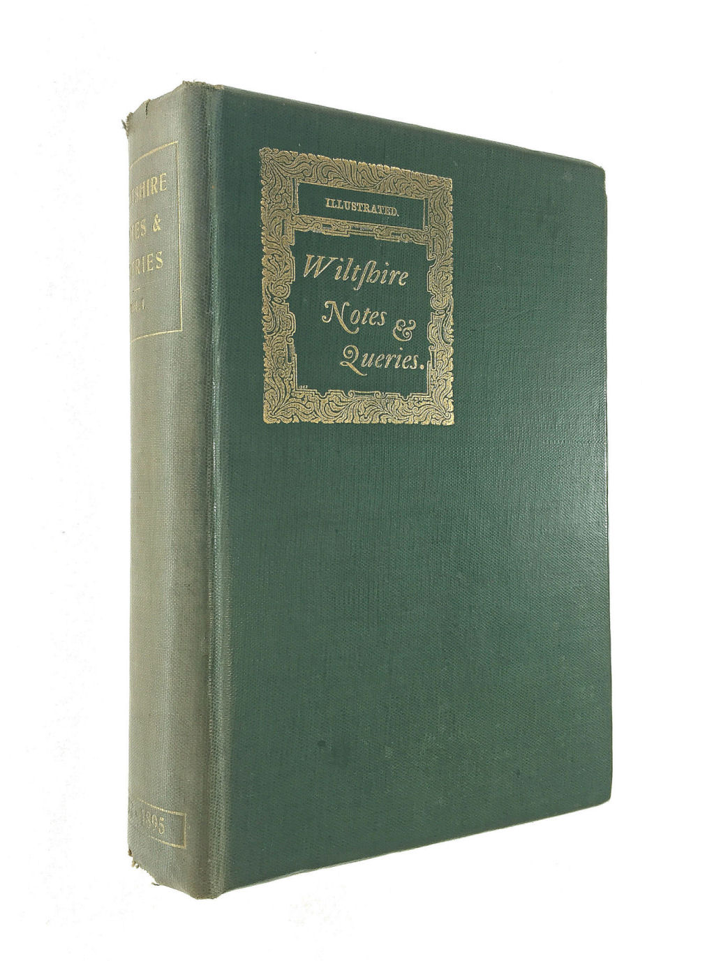 Image for Wiltshire Notes And Queries. Volume 1. 1893-1895. An Illustrated Quarterly Antiquarian And Genealogical Magazine.