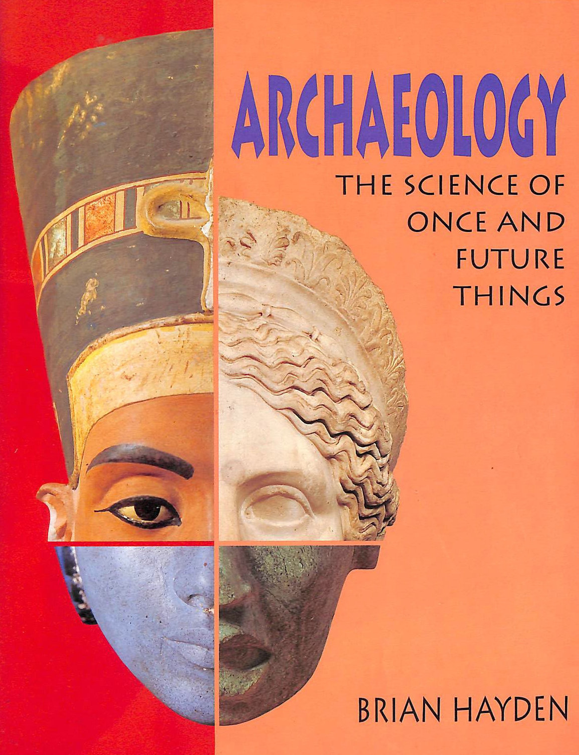 Image for Archaeology: The Science of Once and Future Things