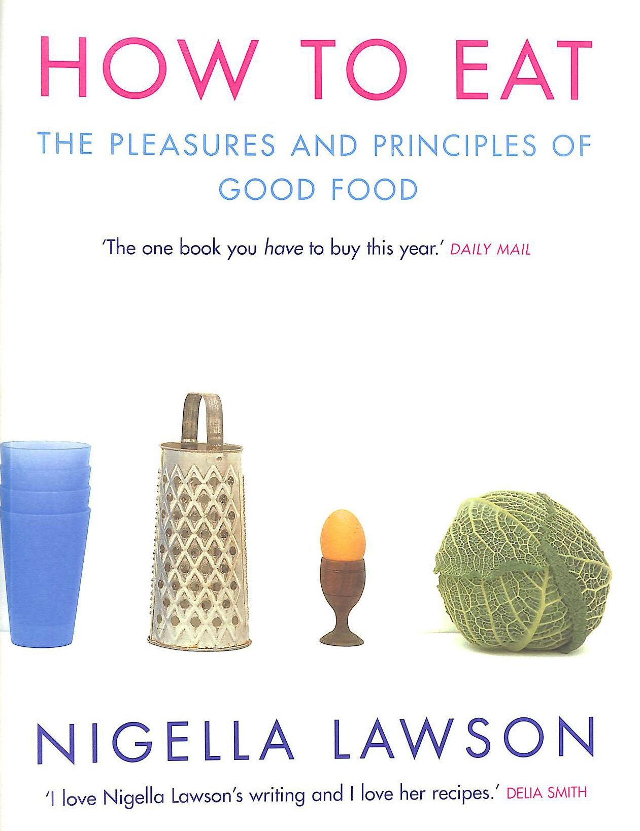 Image for How to Eat: The Pleasures and Principles of Good Food